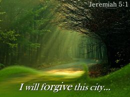 Jeremiah 5 1 I Will Forgive This City Powerpoint Church Sermon