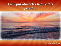 Jeremiah 6 21 I Will Put Obstacles Before This Powerpoint Church Sermon