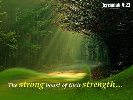 Jeremiah 9 23 The Strong Boast Of Their Strength Powerpoint Church Sermon