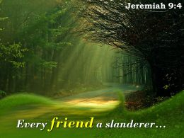 Jeremiah 9 4 Every Friend A Slanderer Powerpoint Church Sermon