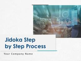 Jidoka Step By Step Process Powerpoint Presentation Slides