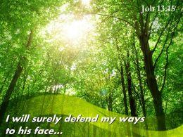 Job 13 15 I Will Surely Defend My Ways Powerpoint Church Sermon