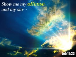 Job 13 23 Show Me My Offense Powerpoint Church Sermon