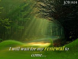 Job 14 14 I Will Wait For My Renewal Powerpoint Church Sermon