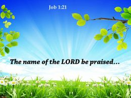 Job 1 21 The name of the LORD PowerPoint Church Sermon