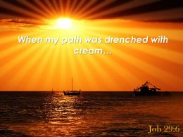 Job 29 6 When My Path Was Drenched Powerpoint Church Sermon