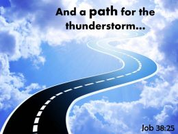Job 38 25 And A Path For The Thunderstorm Powerpoint Church Sermon