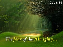 Job 6 14 The Fear Of The Almighty Powerpoint Church Sermon
