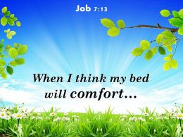 Job 7 13 When I Think My Bed Powerpoint Church Sermon