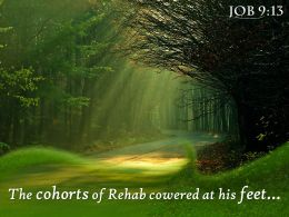Job 9 13 The cohorts of Rehab cowered PowerPoint Church Sermon