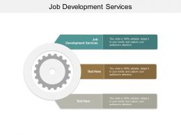 Job Development Services Ppt Powerpoint Presentation Gallery Aids Cpb