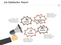 Job Satisfaction Report Ppt Powerpoint Presentation Infographic Template Guidelines Cpb