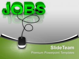 Jobs With Computer Mouse Future PowerPoint Templates PPT Themes And Graphics 0213