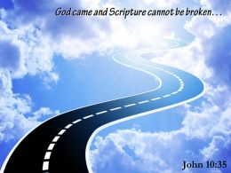 John 10 35 God Came And Scripture Cannot Powerpoint Church Sermon