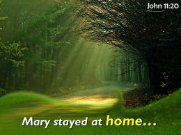 John 11 20 Mary stayed at home PowerPoint Church Sermon