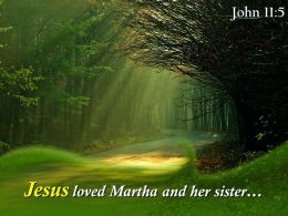 John 11 5 Jesus Loved Martha And Her Sister Powerpoint Church Sermon
