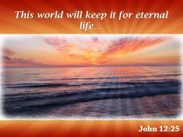 John 12 25 This world will keep PowerPoint Church Sermon