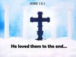 John 13 1 He Loved Them To The End PowerPoint Church Sermon