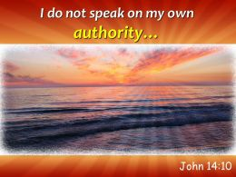 John 14 10 I Do Not Speak On My Powerpoint Church Sermon