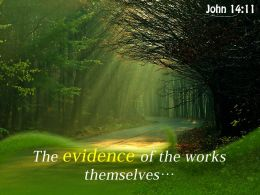 John 14 11 The Evidence Of The Works Powerpoint Church Sermon