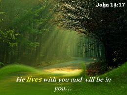 John 14 17 He Lives With You And Will Powerpoint Church Sermon