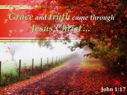 John 1 17 Grace And Truth Came Through Jesus Powerpoint Church Sermon