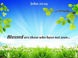 John 20 29 Blessed Are Those Who Have Not Powerpoint Church Sermon