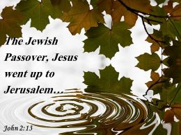 John 2 13 The Jewish Passover Jesus Powerpoint Church Sermon