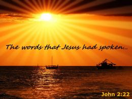 John 2 22 The Words That Jesus Powerpoint Church Sermon