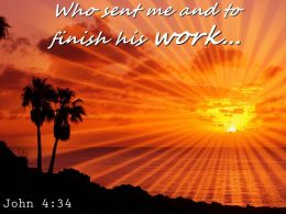John 4 34 Who Sent Me And To Finish Powerpoint Church Sermon