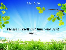 John 5 30 Please Myself But Him Powerpoint Church Sermon