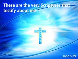 John 5 39 These are the very Scriptures PowerPoint Church Sermon