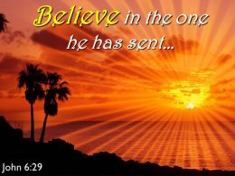 John 6 29 Believe In The One Powerpoint Church Sermon
