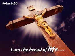 John 6 35 I Am The Bread Of Life PowerPoint Church Sermon
