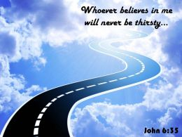 John 6 35 Whoever Believes In Me Will Powerpoint Church Sermon