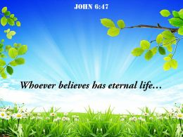 John 6 47 Whoever believes has eternal life PowerPoint Church Sermon