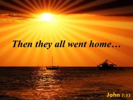 John 7 53 Then They All Went Home Powerpoint Church Sermon