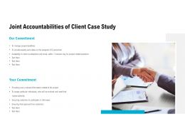 Joint Accountabilities Of Client Case Study Ppt Powerpoint Presentation Model
