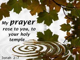 Jonah 2 7 My Prayer Rose To You Powerpoint Church Sermon