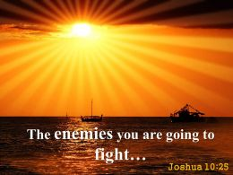 Joshua 10 25 The Enemies You Are Going Powerpoint Church Sermon