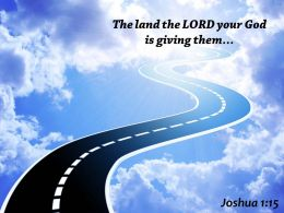Joshua 1 15 The Land The LORD Your God Powerpoint Church Sermon