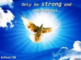 Joshua 1 18 Only be strong and courageous PowerPoint Church Sermon