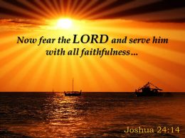 Joshua 24 44 Now Fear The LORD And Serve Powerpoint Church Sermon