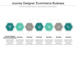 Journey Designer Ecommerce Business Ppt Powerpoint Presentation Infographics Example File Cpb