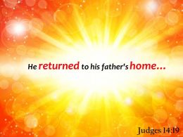 Judges 14 19 He Returned To His Father Home Powerpoint Church Sermon