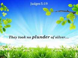 Judges 5 19 They Took No Plunder Of Silver Powerpoint Church Sermon