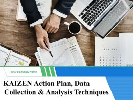 Kaizen Action Plan Data Collection And Analysis Techniques Powerpoint Presentation Slides