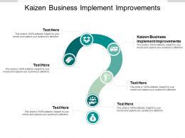 Kaizen Business Implement Improvements Ppt Powerpoint Presentation Pictures Cpb