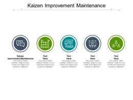 Kaizen Improvement Maintenance Ppt Powerpoint Presentation Model Templates Cpb