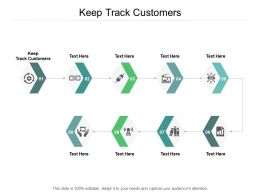Keep Track Customers Ppt Powerpoint Presentation Portfolio Master Slide Cpb